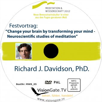 "Richard J. Davidson, PhD - ""Change your brain by transforming your mind"""